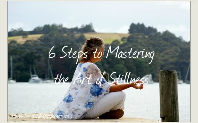 6 Steps to Mastering the Art of Stillness